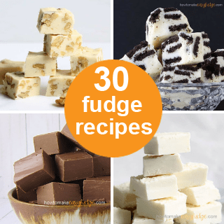 roundup of 30 of the best fudge recipes.